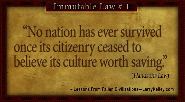 LarryKelley.com - No nation has ever survived once its citizenry ceased to believe its culture worth saving