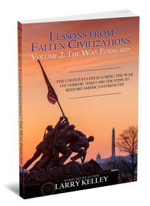 Lessons from Fallen Civilizations Volume Two by Larry Kelley