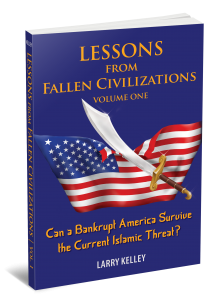 Lessons from Fallen Civilizations Volume One by Larry Kelley